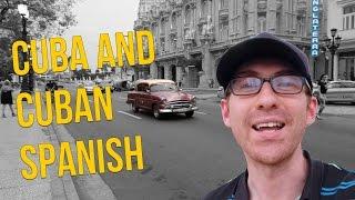 CUBA and CUBAN SPANISH