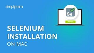 Selenium Installation On Mac | Selenium Webdriver Installation On Mac | Selenium | Simplilearn