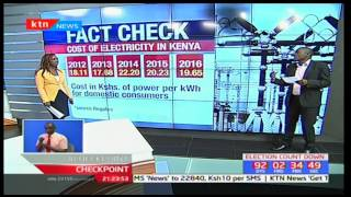 FACT CHECK: Cost of electricity in Kenya over the years