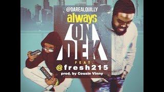 Quilly x Fresh - Always On Dek