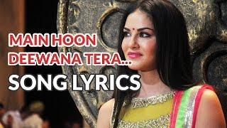 Main Hoon Deewana Tera Song Lyrics | Arijit Singh | Ek Paheli Leela (2015)