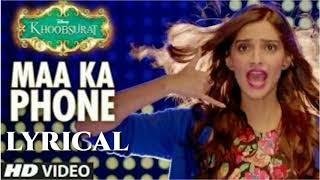 Maa Ka Phone Lyrics | Khoobsurat | Sonam Kapoor | Bolllywood Songs