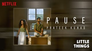 Little Things | Pause by Prateek Kuhad | Netflix - YouTube