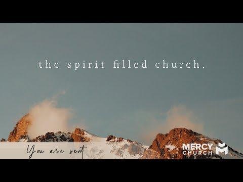 The Spirit-Filled Church | You Are Sent Vol. 1 | Mercy Church