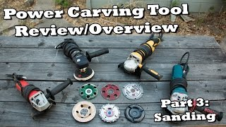 Power Carving Tool Review  Part 3  Sanding