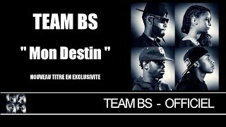Team BS - Mon Destin [Audio]