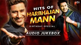 Birthday Special : HARBHAJAN MANN Evergreen Punjabi Songs | Non Stop New Punjabi Songs 2016 / 2017