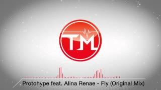 Protohype feat. Alina Renae - Fly (Original Mix)