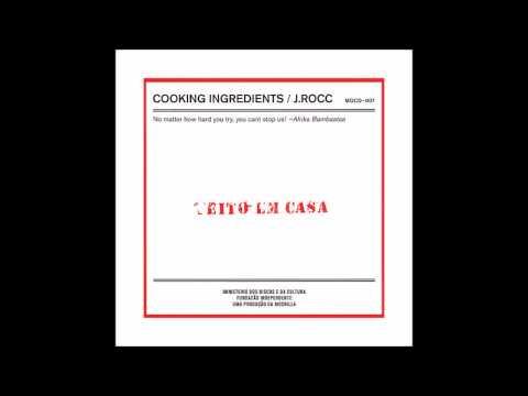 J  Rocc - Cooking Ingredients (Full Mix)