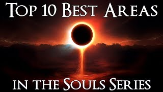 Top 10 Best Areas in the Souls Series