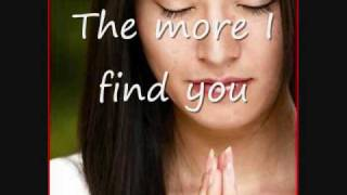 <b>Kari Jobe</b>  The More I Seek You Lyrics