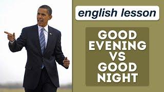 English Lesson: Good Evening vs Good Night