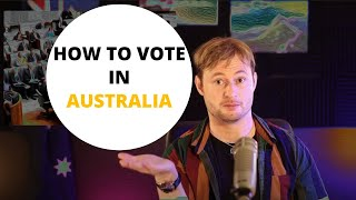 How to make your vote count in Australian Federal Elections!