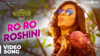 Chennai 2 Singapore Songs | Ro Ro Roshini Video Song | Gokul Anand, Anju Kurian | Ghibran
