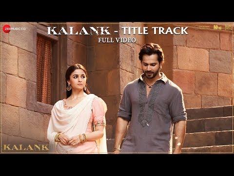 Kalank Title Track Full Video Madhuri Sonakshi Alia Sanjay Aditya Varun Arijit Pritam