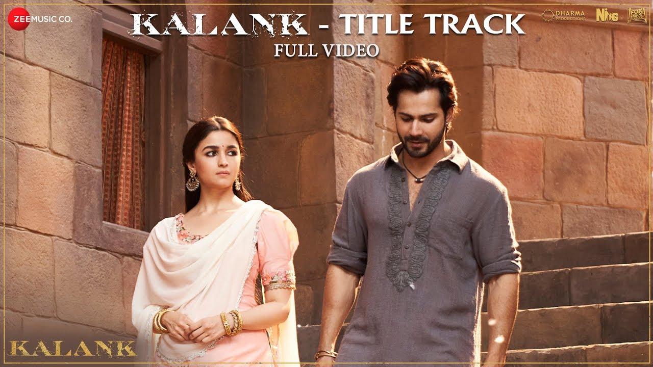 Kalank Title Track Lyrics | Arijit Singh | Pritam Ft Varun Dhawan, Alia Bhatt