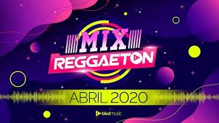 Mix Reggaeton Abril 2020 - Nuevas Canciones - Mix Abril 2020 - Bbd Musi