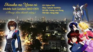 Shizuka na yoru ni - Mobile Suit Gundam SEED OST - Vietnamese cover