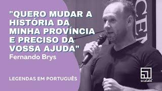 Fernando Brys: Quero mudar a história da minha província e preciso da vossa ajuda