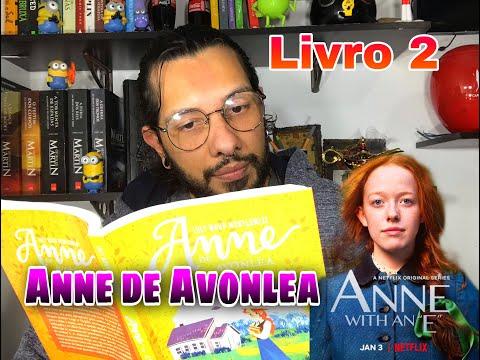 Anne With an E- LIVRO 2- Anne de Avonlea