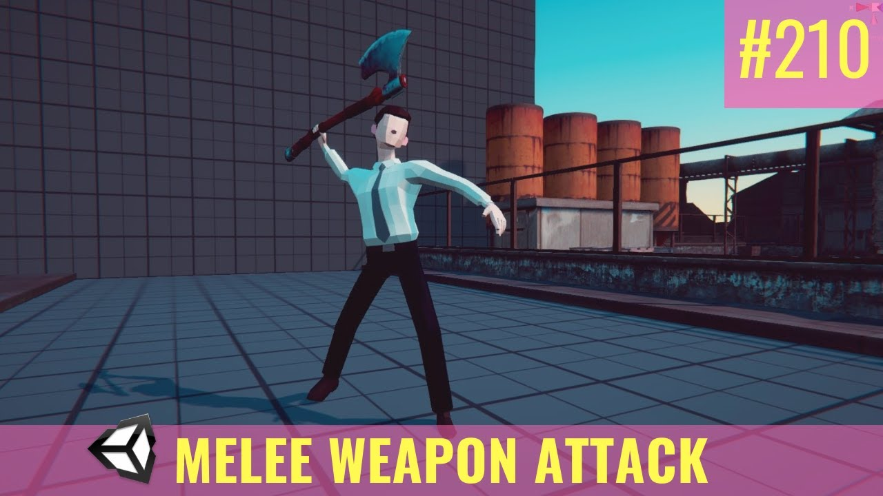 #210 Melee Weapon Attack (Part1) - Unity Tutorial