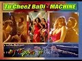 Dj ::- Tu Cheez Badi Hai Mast Mast[DJ SAH JI]    Hot Video Song video download