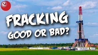 Is fracking good or bad?