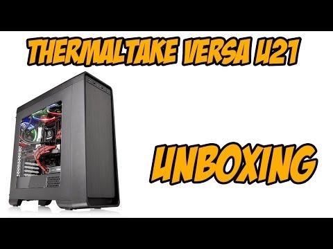 Анбоксинг корпуса Thermaltake Versa U21