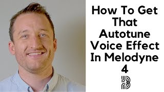 How To Get The T-Pain Auto Tune Voice Effect In Melodyne 4 Studio