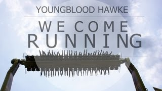 """WE COME RUNNING"" - YOUNGBLOOD HAWKE"