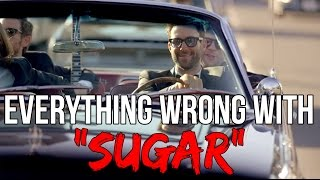 """Everything Wrong With Maroon 5 - """"Sugar"""""""