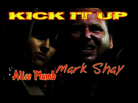 KICK IT UP (Official HD Video) by Mark Shay & Alice Plumb