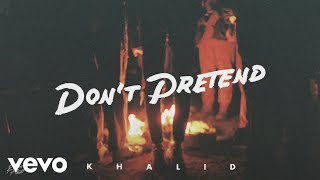 Khalid   Don't Pretend (Audio) Ft. SAFE