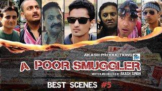 Best Scenes #5 | A POOR SMUGGLER | AKASH SINGH | SHIV KUMAR | AKASH PRODUCTIONS | DEMONETIZATION