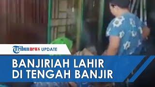 Melahirkan di Perahu saat Dilanda Banjir, Ibu di Kalsel Beri Nama Anaknya Siti Noor Banjiriah