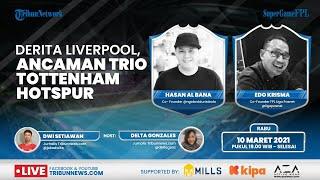 Super Game FPL: Derita Liverpool, Ancaman Trio Tottenham Hotspur