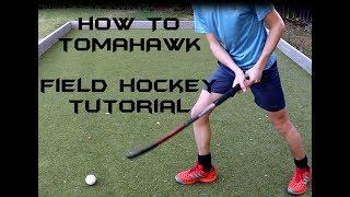 How to Tomahawk | Field Hockey Tutorial