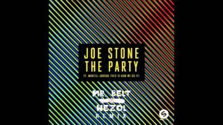 Joe Stone - The Party ft. Montell Jordan (Mr. Belt & Wezol Remix)