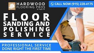 Floor Sanding and Polishing Service Fabens TX | Call (915) 228-4175