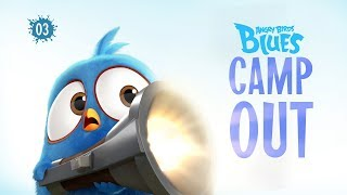 Angry Birds Blues | Camp Out   S1 Ep3