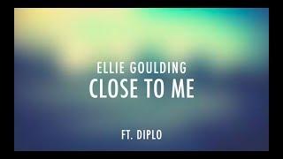 Ellie Goulding - Close to Me - Ft. Diplo (Clean Lyrics)