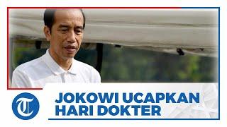 Presiden Jokowi: Para Dokter Bertaruh Nyawa Untuk Selamatkan Bangsa Ini