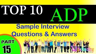 ADP Top most important interview questions and answers for freshers / experienced videos tips