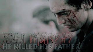 John Murphy - He killed his father