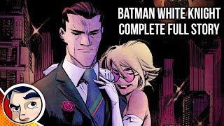 Batman White Knight (Joker Good Guy, Batman The Villain) - Full Story   Comicstorian