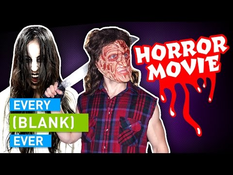 EVERY HORROR MOVIE EVER