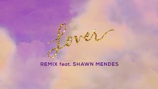 Taylor Swift   Lover Remix Feat. Shawn Mendes (Lyric Video)