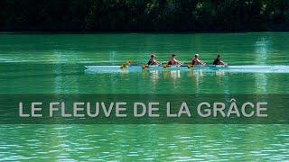 LES COURANTS DU FLEUVE DE LA GRÂCE - Le fleuve de la grâce