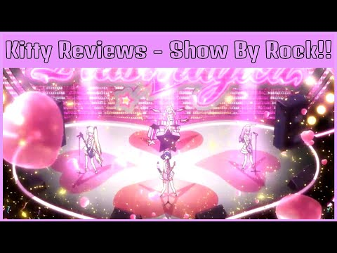 Kitty Reviews #1 - Show By Rock!!