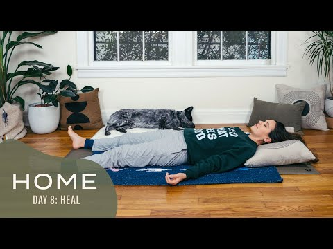 Home – Day 8 – Heal | 30 Days of Yoga With Adriene